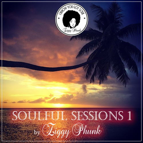 SOULFUL SESSIONS .1  by ZIGGY PHUNK