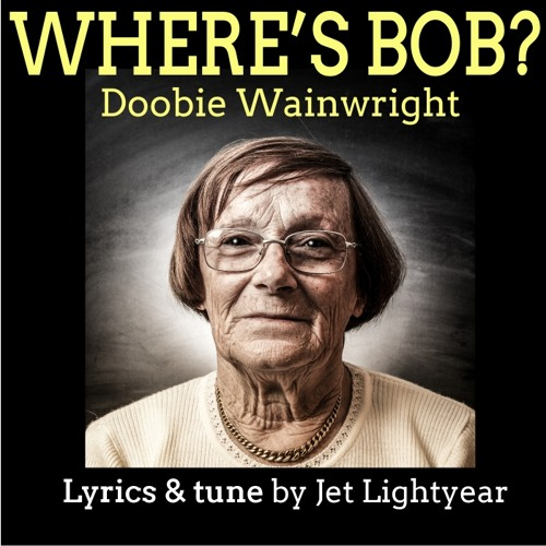 25: Where's Bob? - Doobie Wainwright