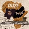 Uhuru ft Wizkid - Duze