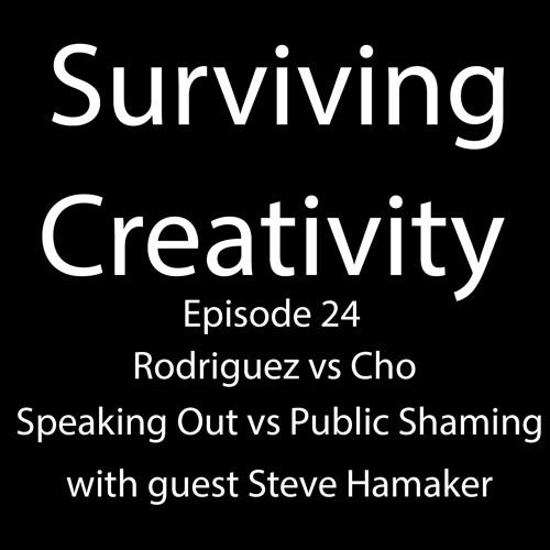 Surviving Creativity S01E24 - Rodriguez Vs Cho w/ guest Steve Hamaker