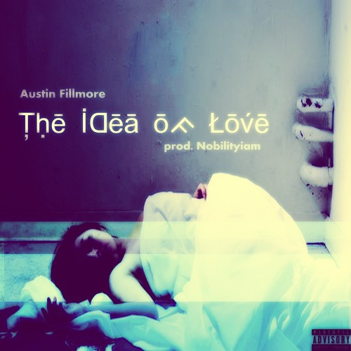 The Idea Of Love (prod. NobilityIam)