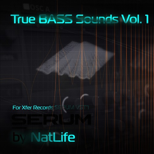 NatLife - True Bass Sounds Vol.1 ( For Xfer Serum VST)