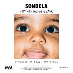 Sondela feat Zano (produced by Lwazi Nonyukela)