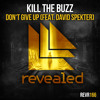 Kill The Buzz feat. David Spekter - Don't Give Up [OUT NOW!]
