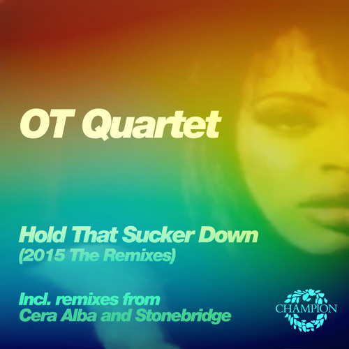 OT Quartet - Hold That Sucker Down (Bruno Kauffmann Remix)