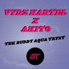 VYBZ KARTEL x AKITO - TEK BUDDY AQUA TRYST (FREE DOWNLOAD)