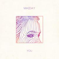 Maiday - You