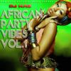 DJ KAZ'S AFRICAN PARTY VIBES VOL.1