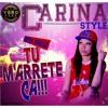CARINA STYLE (TU M ARRETE CA)