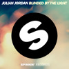 Julian Jordan - Blinded By The Light (Out Now)