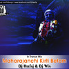 Maharajanchi Kirti Befam - ( In Trance Mix ) - Dj Heefaj & Dj Win