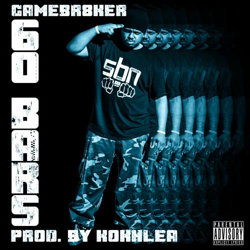 GameBr8ker 60 Bars (Prod. By Kokhlea)