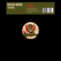 Micha Moor - Tromba (Original Mix)