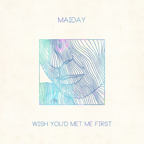 Wish You'd Met Me First