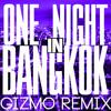One Night In Bangkok (GIZMO Remix)
