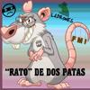 Rato De Dos Patas - ( Rata de dos patas cover - Paquita la del Barrio