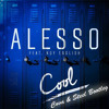 Alesso ft. Roy English - Cool (Cova & Steel Bootleg) **Free Download**