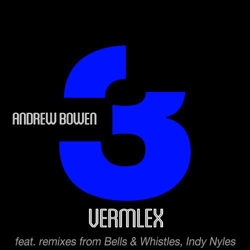 Andrew Bowen - Vermlex (Original Mix) [preview]