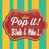 B3nte & Mike L - Pop It (Original Mix)*Supported by K3l*