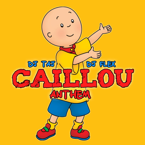 Dj Taj ~ Caillou Anthem (feat. Dj Flex)