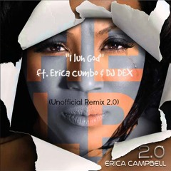 I Luh God Ft Erica Cumbo & DJ DEX (Unofficial Remix 2.0)