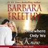 Somewhere Only We Know: Callaways, Book 8 by Barbara Freethy, Narrated by Eva Kaminsky