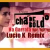 TRUPE CHA DE BOLDO - NA GARRAFA (LUCIO K REMIX)