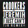 Crookers Ft Jeremih - I Just Cant (TJR Remix) *FREE DOWNLOAD*