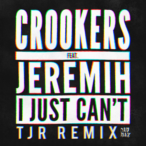 Crookers Ft Jeremih - I Just Can't (TJR Remix) *FREE DOWNLOAD*