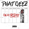 Phat Geez - On A Friday.mp3
