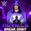 WWE - Neville Theme Song - Break Orbit
