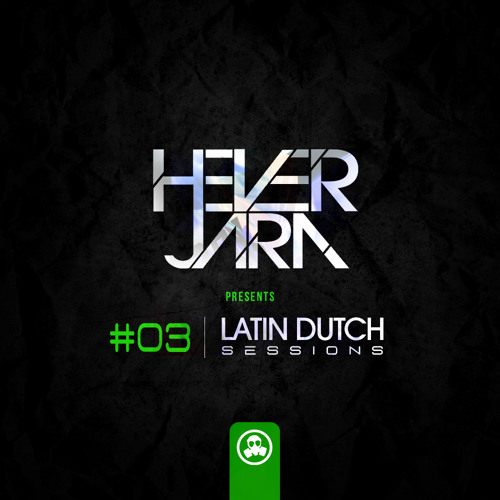 Hever Jara @ Evolution (Latin Dutch Sessions 003)