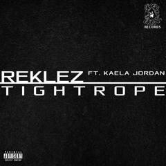 Reklez - Tightrope ft. Kaela Jordan