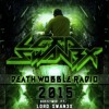 2015 Death Wobble Radio Guestmix Ft. Lord Swan3x