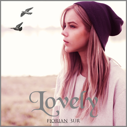 Lovely By Florian Bur Tunes Of Fantasy Free Listening On