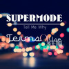 Supermode - Tell Me Why ( Terms Of Use 2K15 Re-Touch ) FREE DOWNLOAD