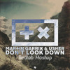 Martin Garrix & Usher Vs Janina Gavanka Vs Steerner-Don't Look Down (Bedlab Mashup)