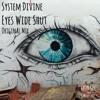 System Divine - Eyes Wide Shut (Original Mix)
