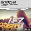 AEZ151 : Sunlight Project - You Are Not Alone (Original Mix)