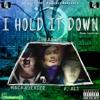 'I Hold it Down' Mackadenice feat. P. Ali & Lokation