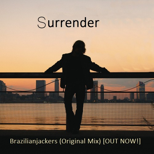 Thumbnail Brazilianjackers Surrender Original Mix Out Now Buy Comprar Free Download