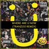 Jack Ü - Where Are Ü Now (Tranzoo Remix)