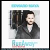 Edward Maya | RUNAWAY