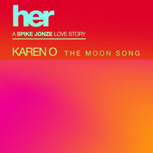 Karen O The Moon Song (From The Movie Her, By Spike Jonze)