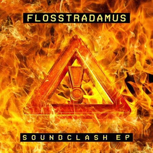 FLOSSTRADAMUS - SOUNDCLASH EP