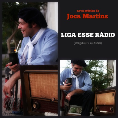 Liga esse rádio - Joca Martins