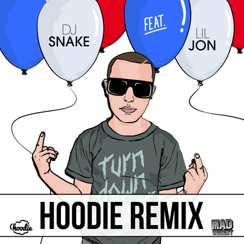Dj Snake ft. Lil Jon - Turn Down For What (Hoodie Remix)