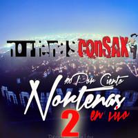100 POR CIENTO NORTENAS EN VIVO VOL.2 -NORTENASCONSAX