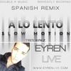 Slow Motion ( A Lo Lento ) (Spanish Remix)  (Trey Songz Cover)