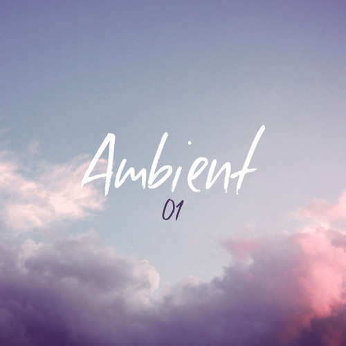 Ambient #01 - 1 Hour of the Best Ambient & Chill Music by Pulse8